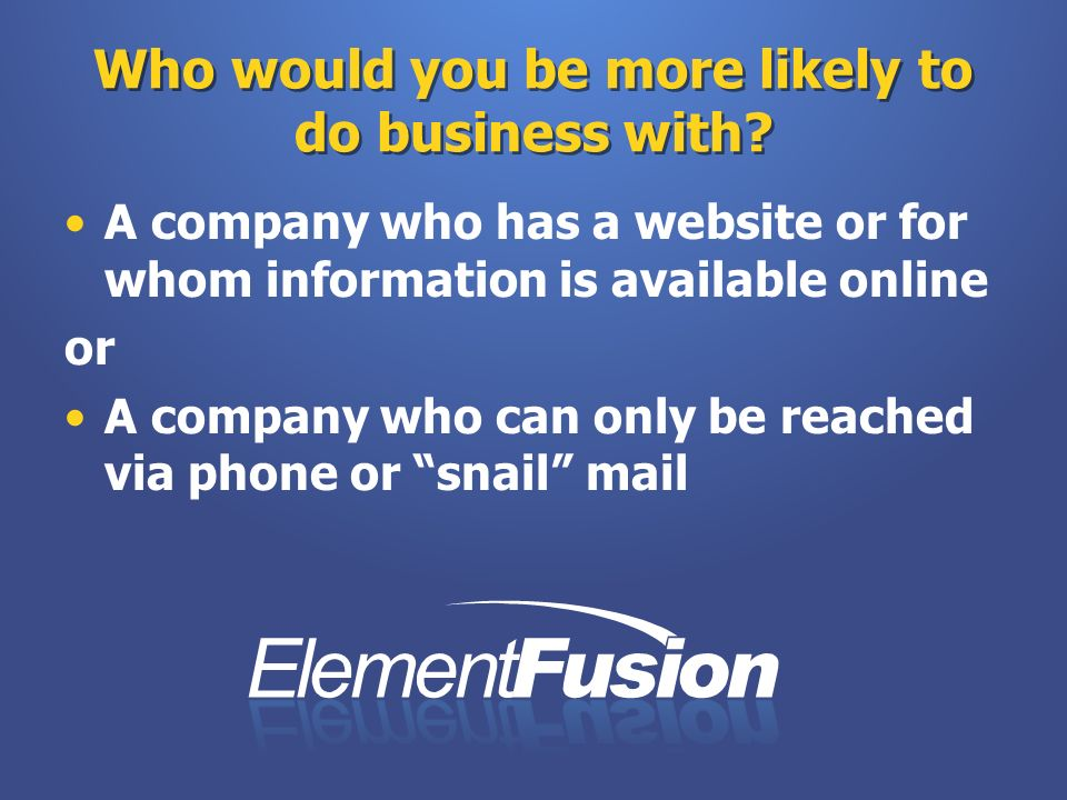Who would you be more likely to do business with.