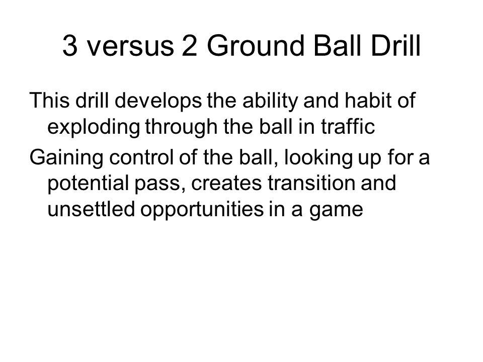 3 vs 2 Ground Ball Drill