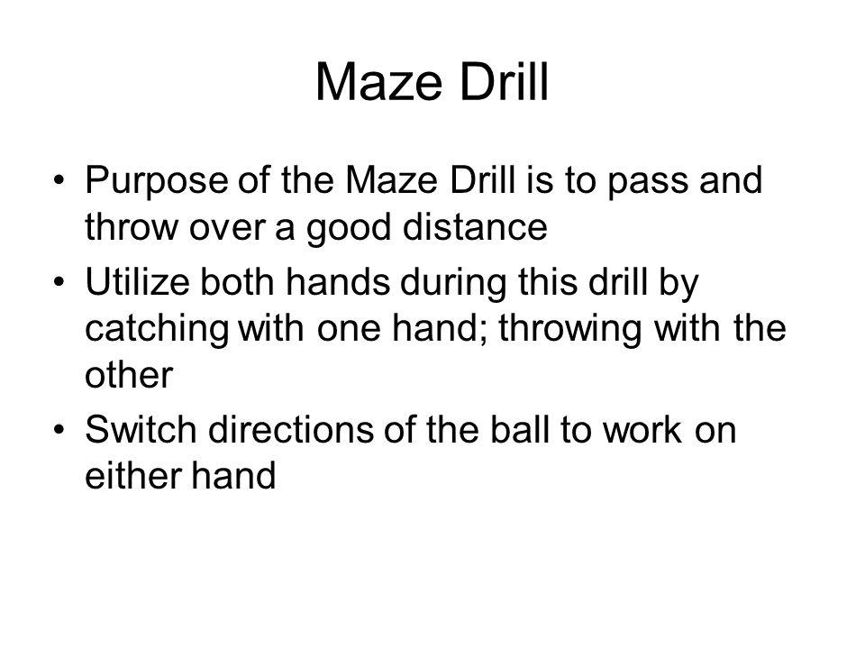 Maze Drill