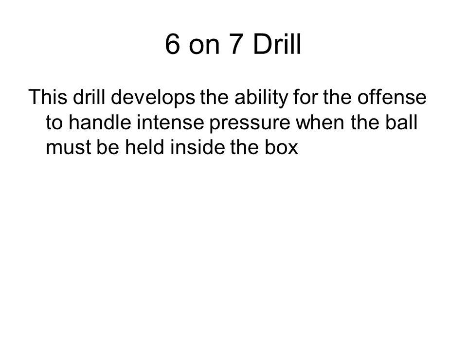6 on 7 Drill