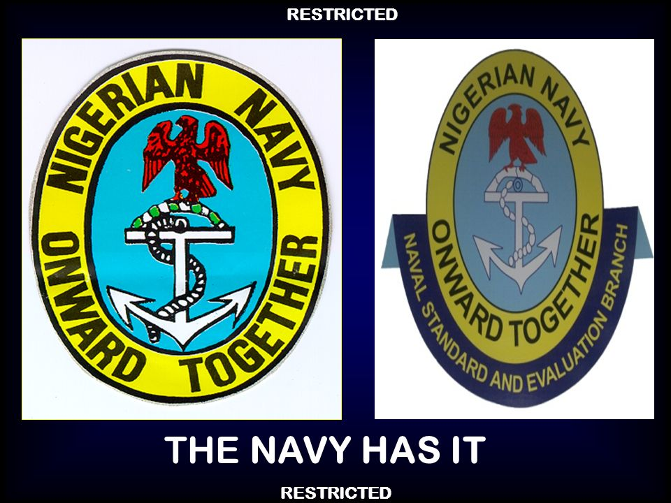RESTRICTED THE NAVY HAS IT