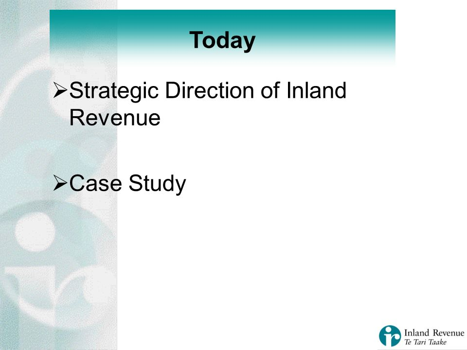 Strategic Direction of Inland Revenue Case Study Today