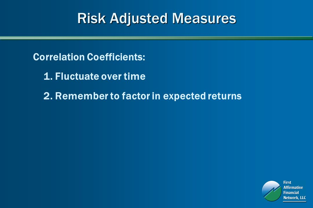 Risk Adjusted Measures Correlation Coefficients: 1.
