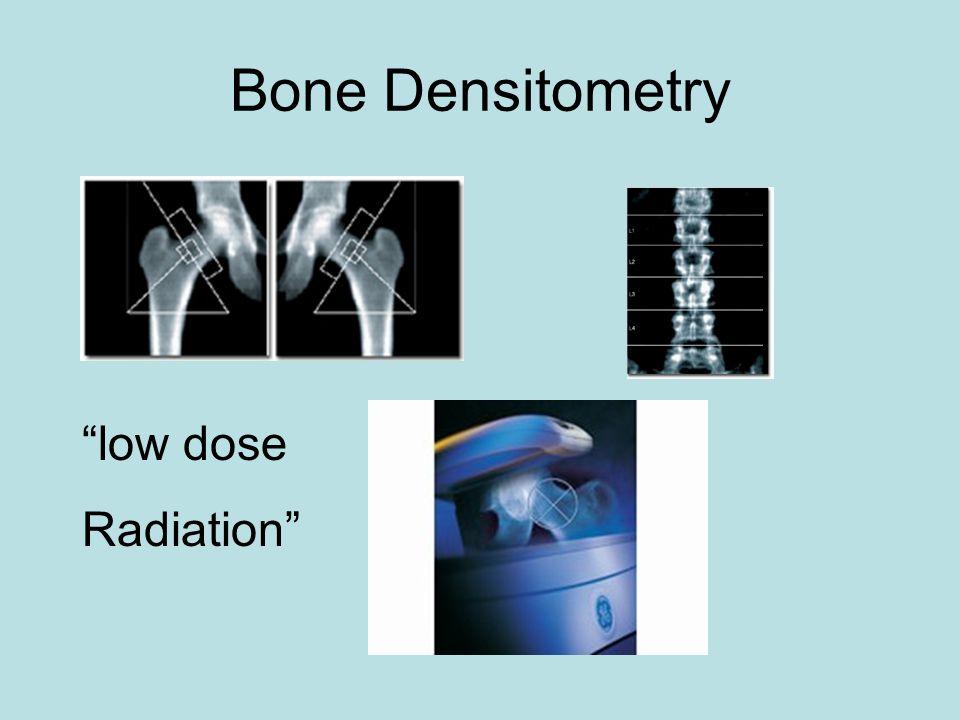 Bone Densitometry low dose Radiation