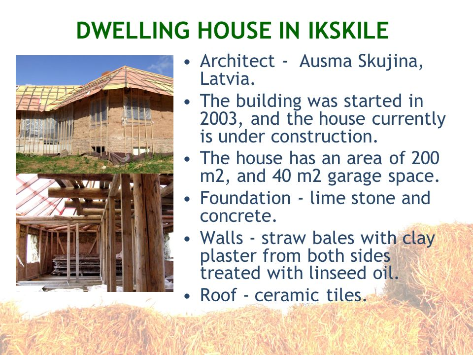 DWELLING HOUSE IN IKSKILE Architect - Ausma Skujina, Latvia. The building was started in 2003, and the house currently is under construction. The hous