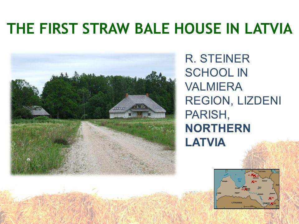 THE FIRST STRAW BALE HOUSE IN LATVIA R. STEINER SCHOOL IN VALMIERA REGION, LIZDENI PARISH, NORTHERN LATVIA