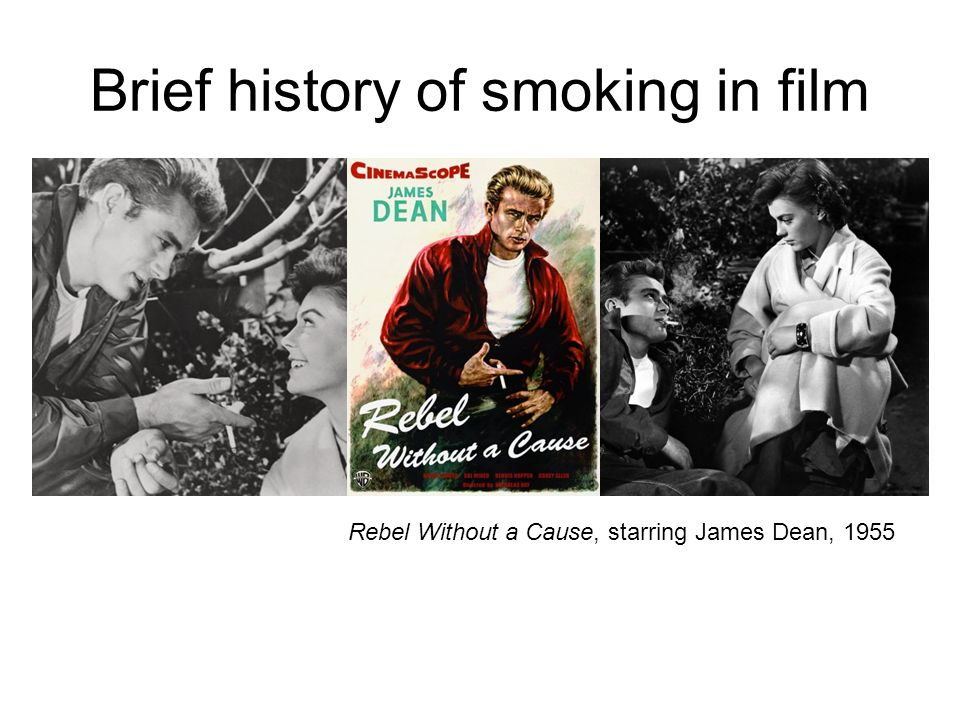 Brief history of smoking in film Rebel Without a Cause, starring James Dean, 1955