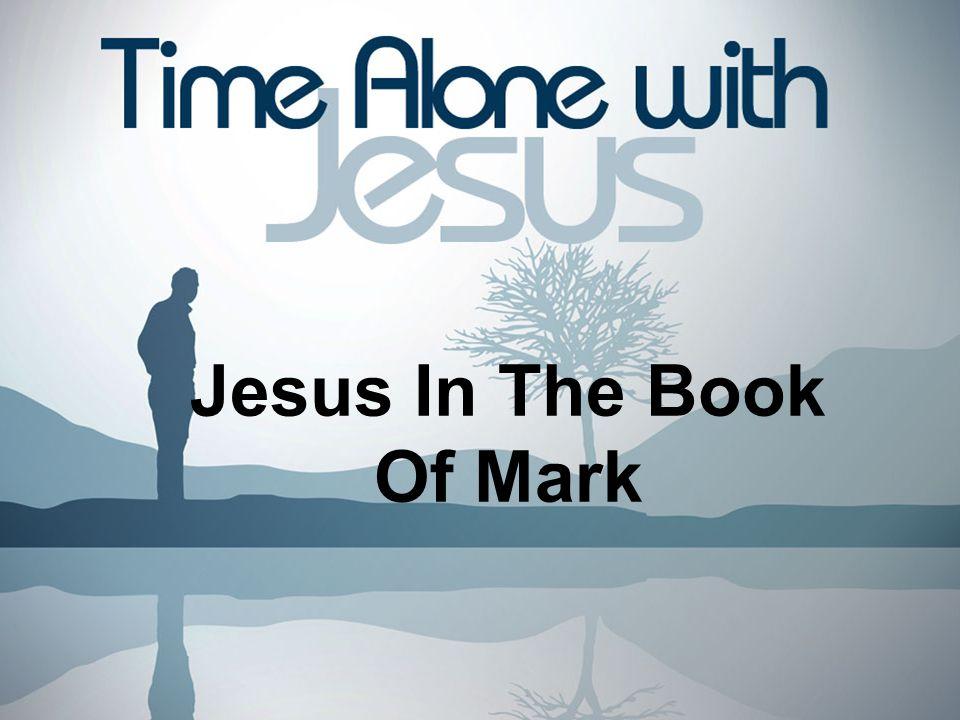 Jesus In The Book Of Mark