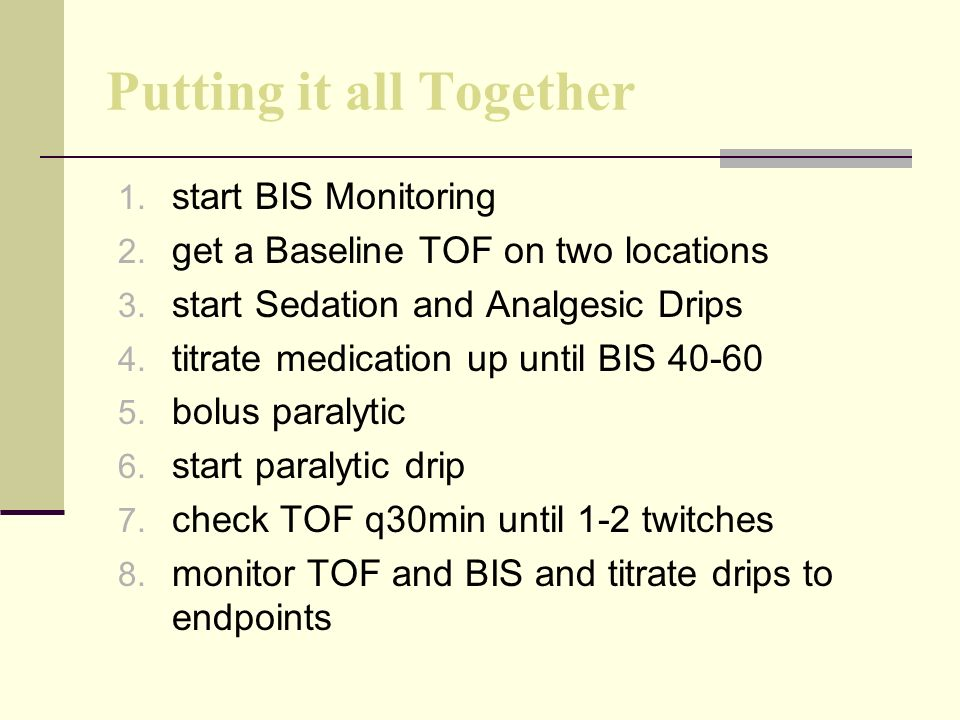 Putting it all Together 1.start BIS Monitoring 2.