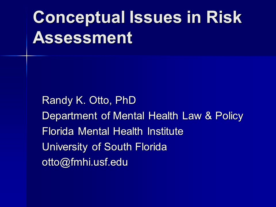 Conceptual Issues in Risk Assessment Randy K.