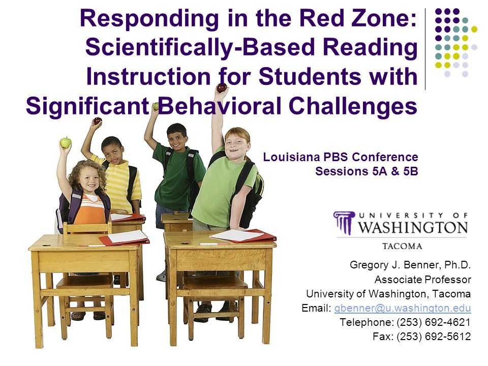 Responding in the Red Zone: Scientifically-Based Reading Instruction for Students with Significant Behavioral Challenges Louisiana PBS Conference Sess