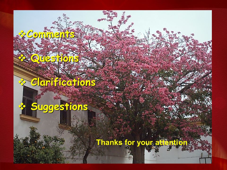Comments Comments Questions Questions Clarifications Clarifications Suggestions Suggestions Thanks for your attention