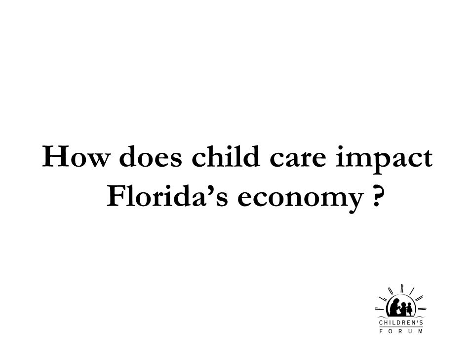 How does child care impact Floridas economy