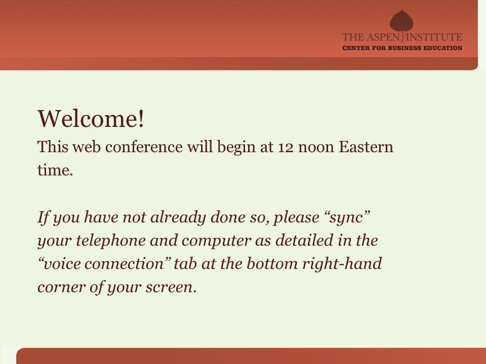 Welcome. This web conference will begin at 12 noon Eastern time.