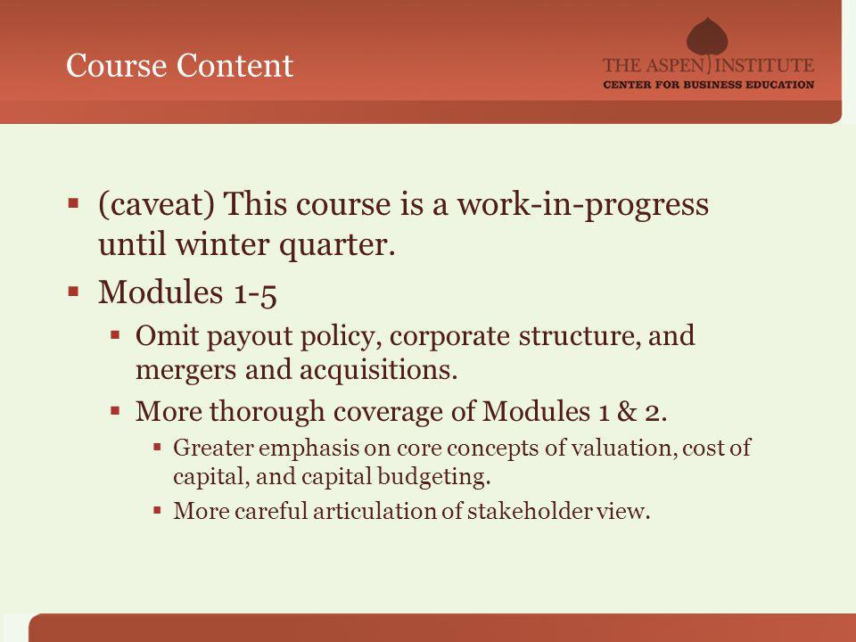 Course Content (caveat) This course is a work-in-progress until winter quarter.
