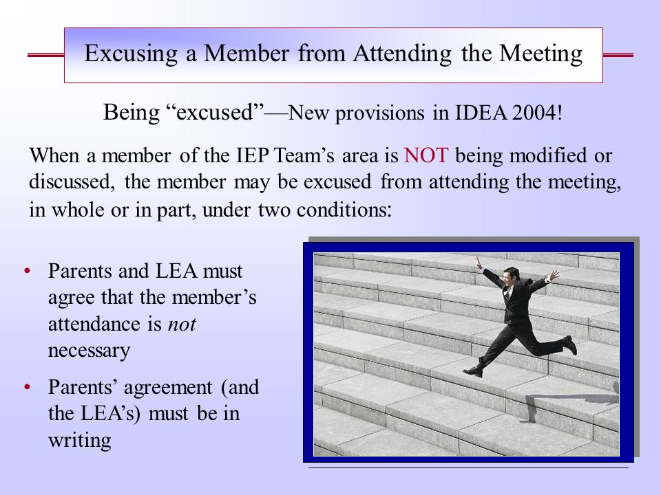 W ho must be include on the IEP Team? The parents of the child. Regular education teacher (not less than 1) Team member licensed in a pupils disabilit