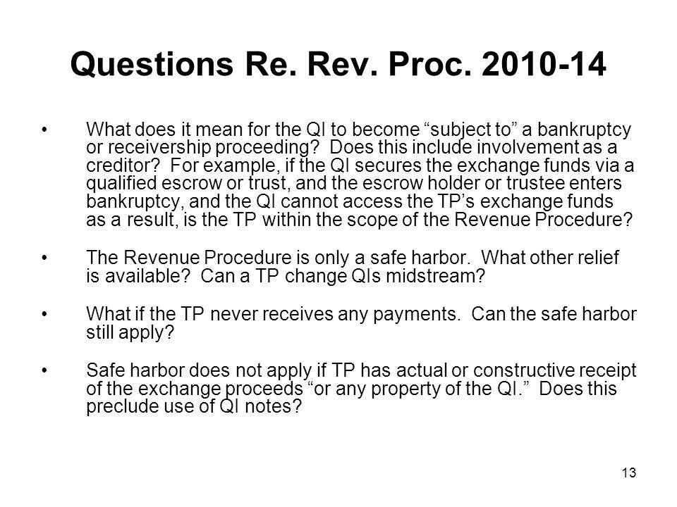 13 Questions Re. Rev. Proc. 2010-14 What does it mean for the QI to become subject to a bankruptcy or receivership proceeding? Does this include invol