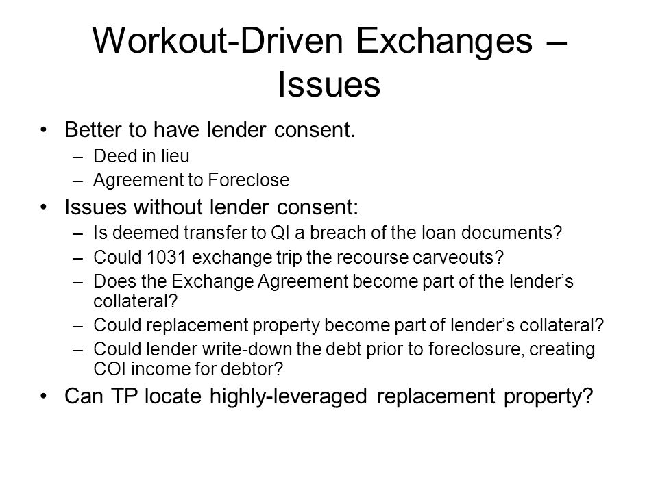 Workout-Driven Exchanges – Issues Better to have lender consent.