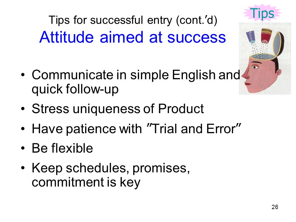 26 Tips for successful entry (cont.