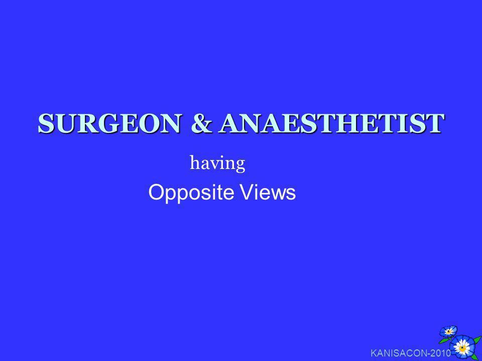 SURGEON & ANAESTHETIST Opposite Views having KANISACON-2010