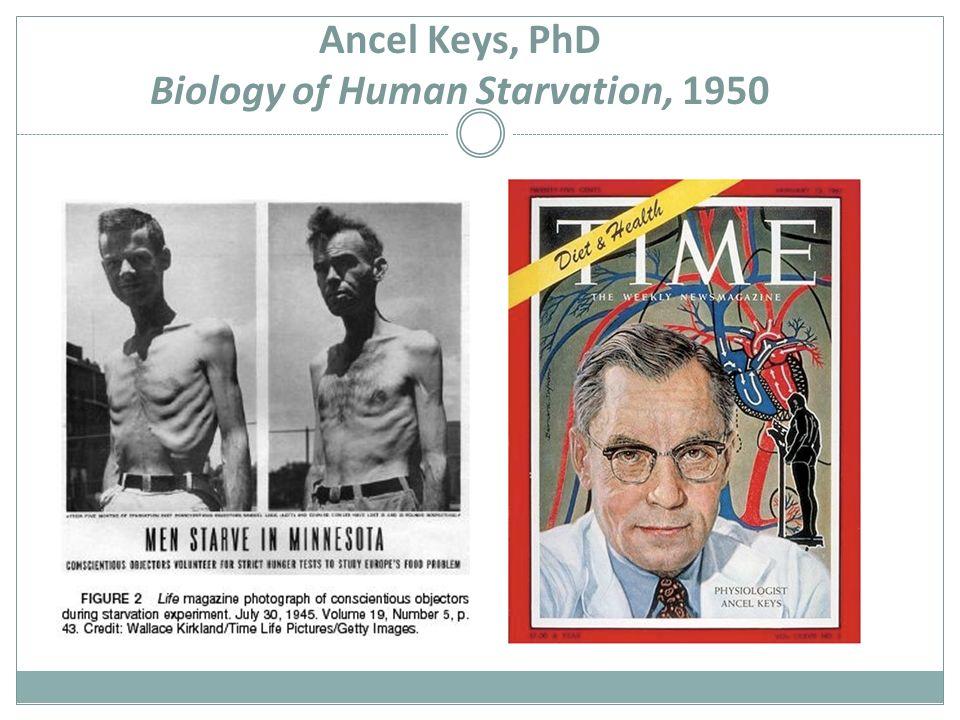 Ancel Keys, PhD Biology of Human Starvation, 1950