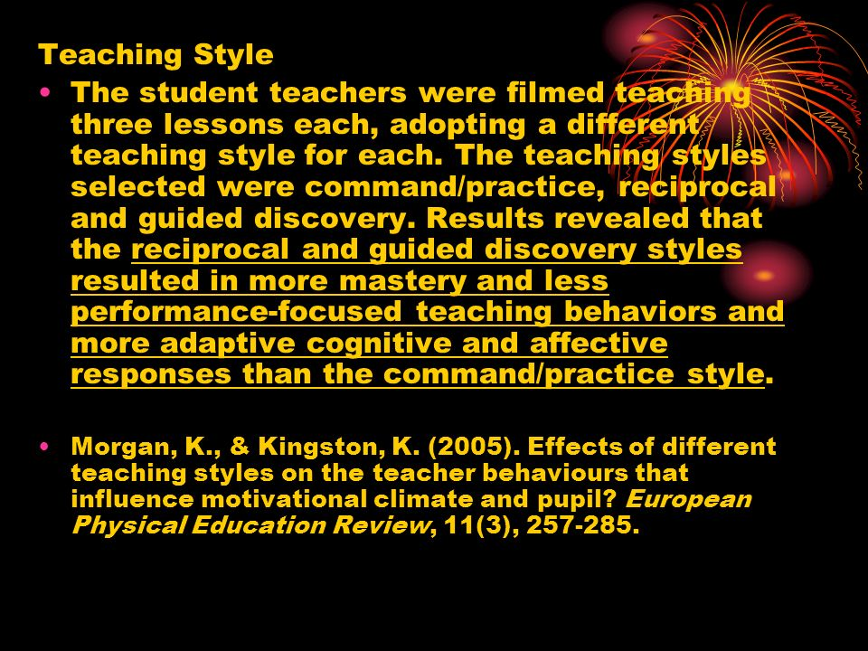 Teaching Style The student teachers were filmed teaching three lessons each, adopting a different teaching style for each. The teaching styles selecte