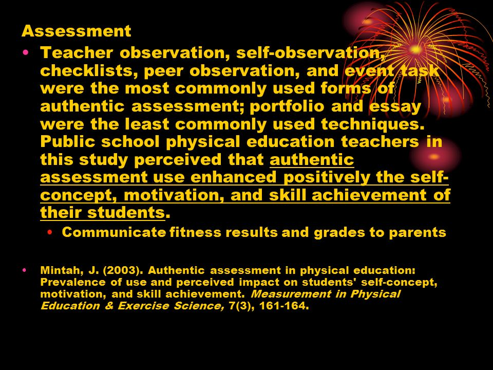 Assessment Teacher observation, self-observation, checklists, peer observation, and event task were the most commonly used forms of authentic assessme