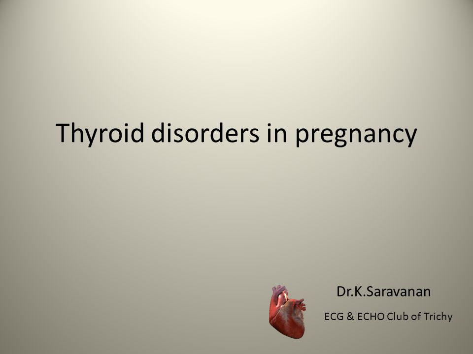 Thyrotoxicosis & Pregnancy Risks: Maternal: stillbirth, preterm labor, preeclampsia, CHF, thyroid storm during labor Fetal: SGA, possibly congenital malformation (if 1 st trimester thyrotoxicosis), fetal tachycardia, hydrops fetalis, neonatal thyrotoxicosis