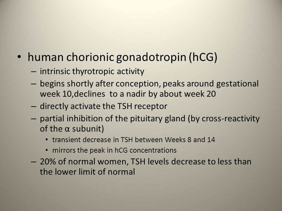 human chorionic gonadotropin (hCG) – intrinsic thyrotropic activity – begins shortly after conception, peaks around gestational week 10,declines to a