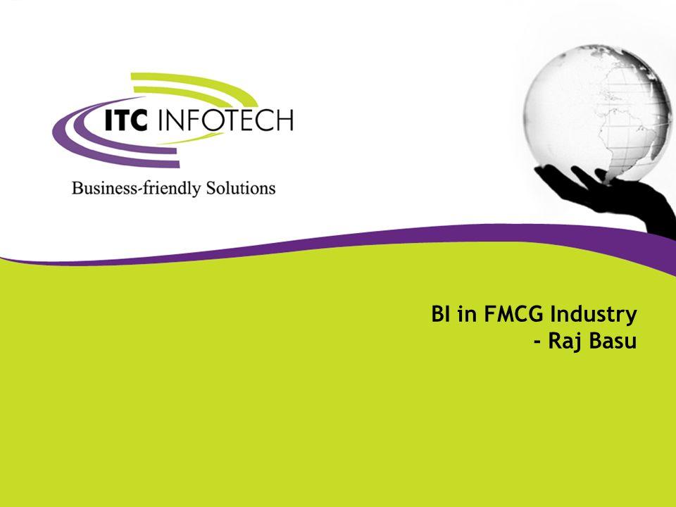 ©Company confidential 1 BI in FMCG Industry - Raj Basu