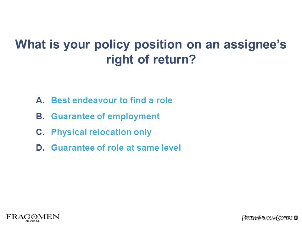 What is your policy position on an assignees right of return.