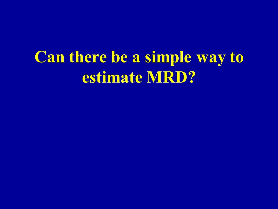 Can there be a simple way to estimate MRD?