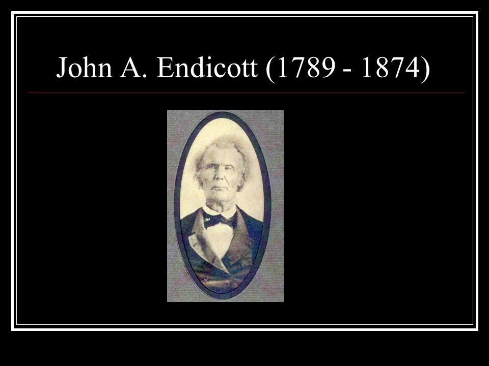 John A. Endicott (1789 - 1874)