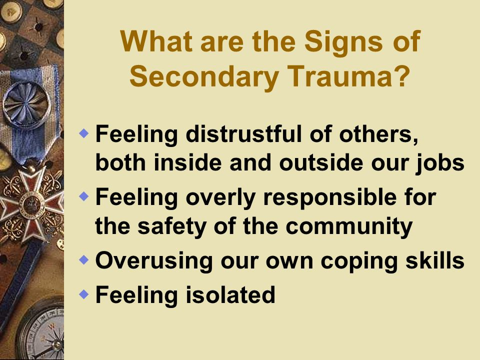 What are the Signs of Secondary Trauma.