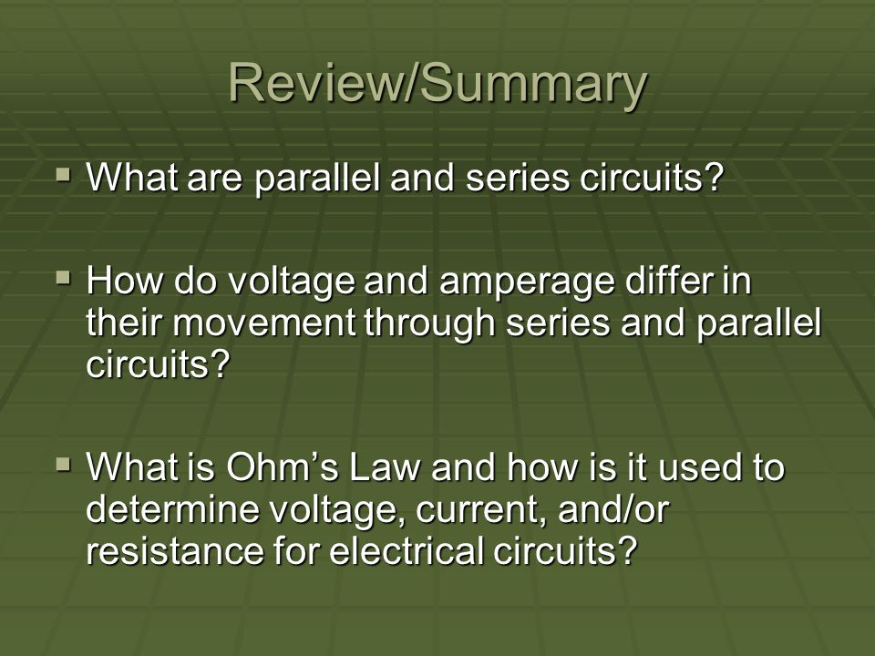Review/Summary What are parallel and series circuits.
