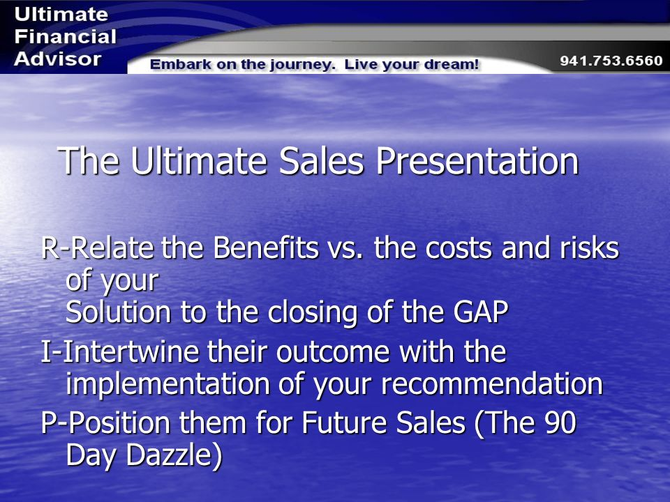 The Ultimate Sales Presentation R-Relate the Benefits vs.