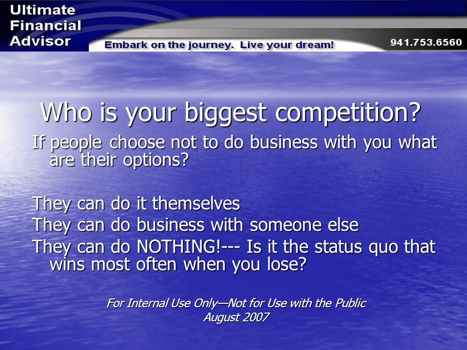 Who is your biggest competition.