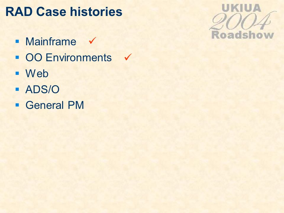 RAD Case histories Mainframe OO Environments Web ADS/O General PM