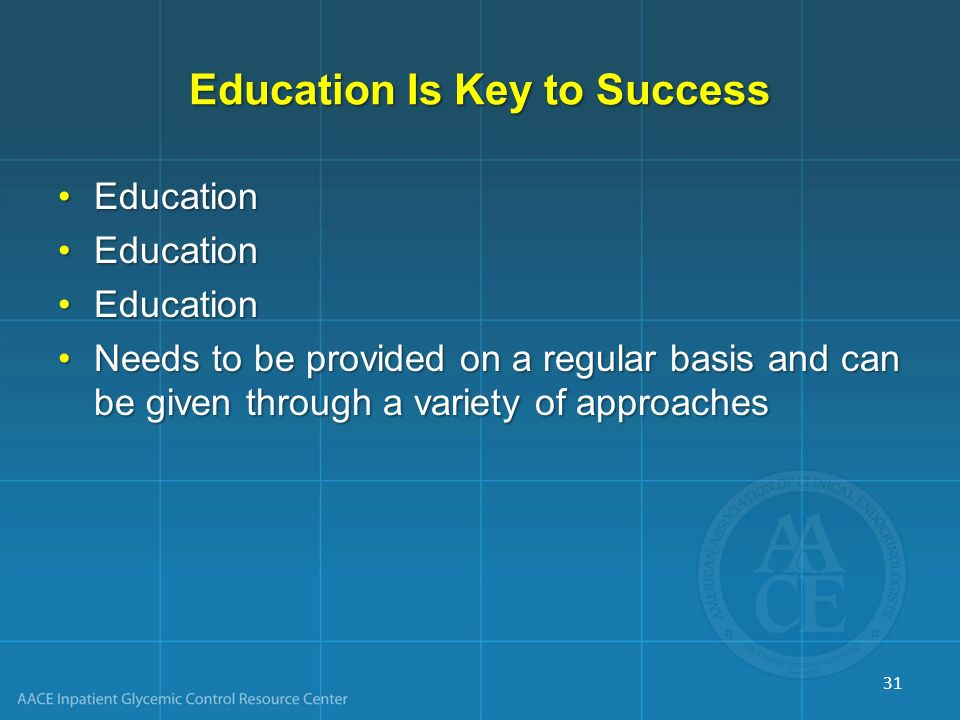 Education Is Key to Success EducationEducation Needs to be provided on a regular basis and can be given through a variety of approachesNeeds to be pro