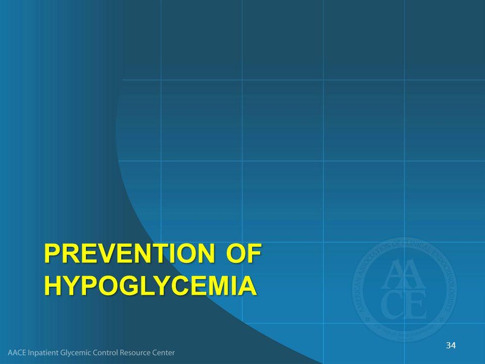PREVENTION OF HYPOGLYCEMIA 34