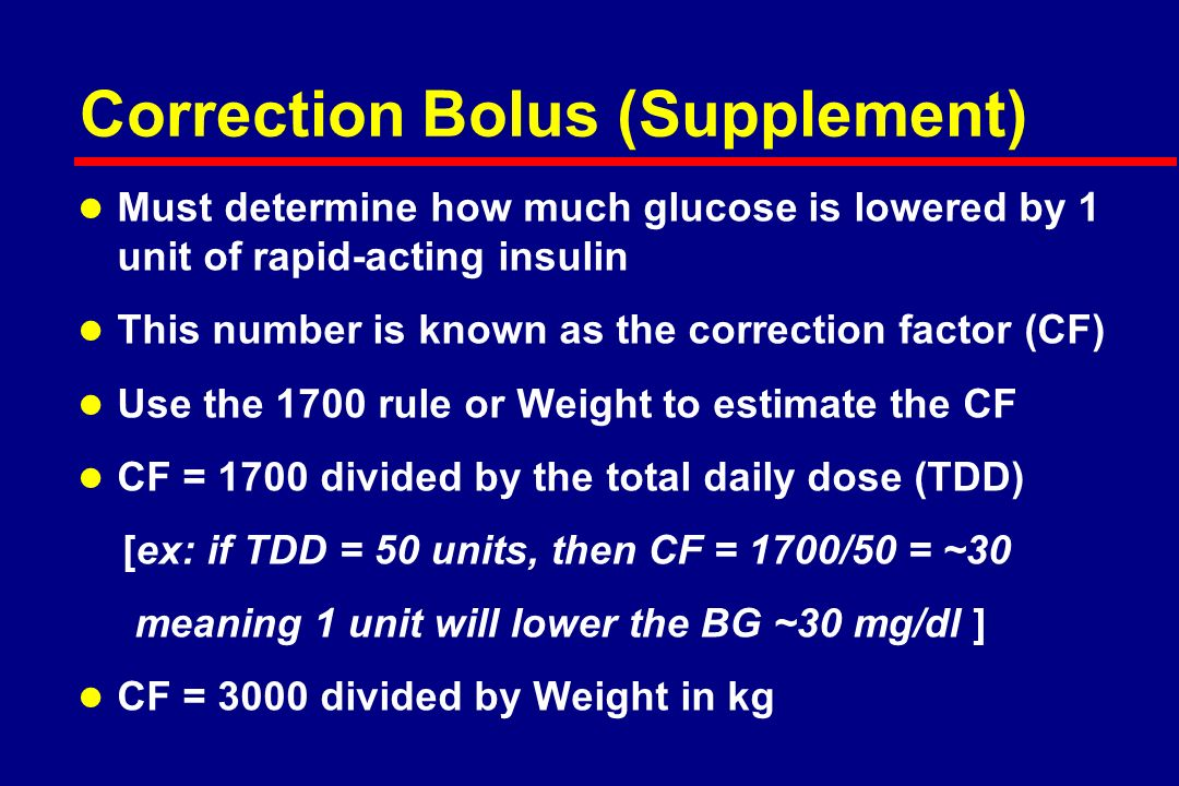 Converting from IV to SC insulin l Establish 24 hr Insulin Requirement –Extrapolate from average over last 6-8 hr if stable l Give One-Half Amount As Basal l Give One-Half Amount As Total Bolus –Give post meal based on portion of food consumed or –Give 1.5 units Rapid-acting for every CHO consumed l Monitor a.c.