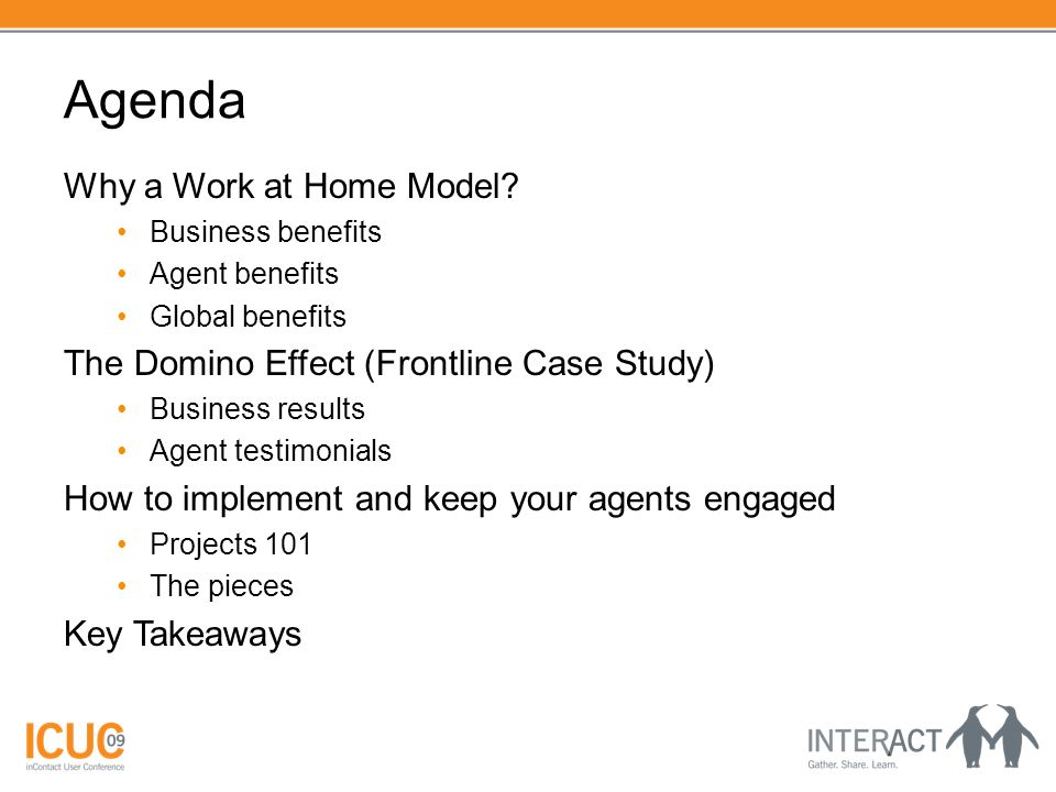 Agenda Why a Work at Home Model.