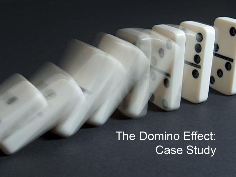 The Domino Effect: Case Study