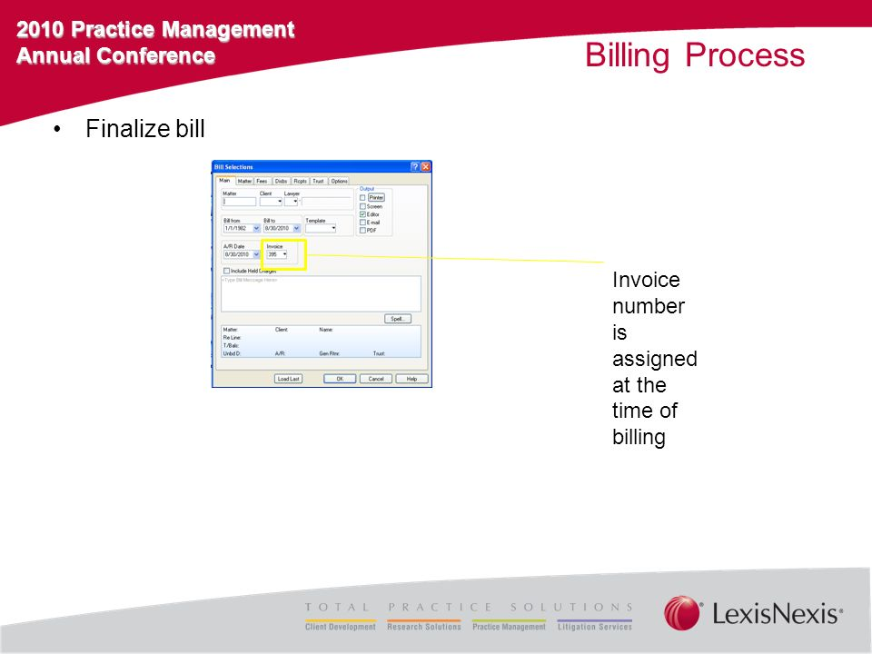 2010 Practice Management Annual Conference Billing Process Finalize bill Invoice number is assigned at the time of billing