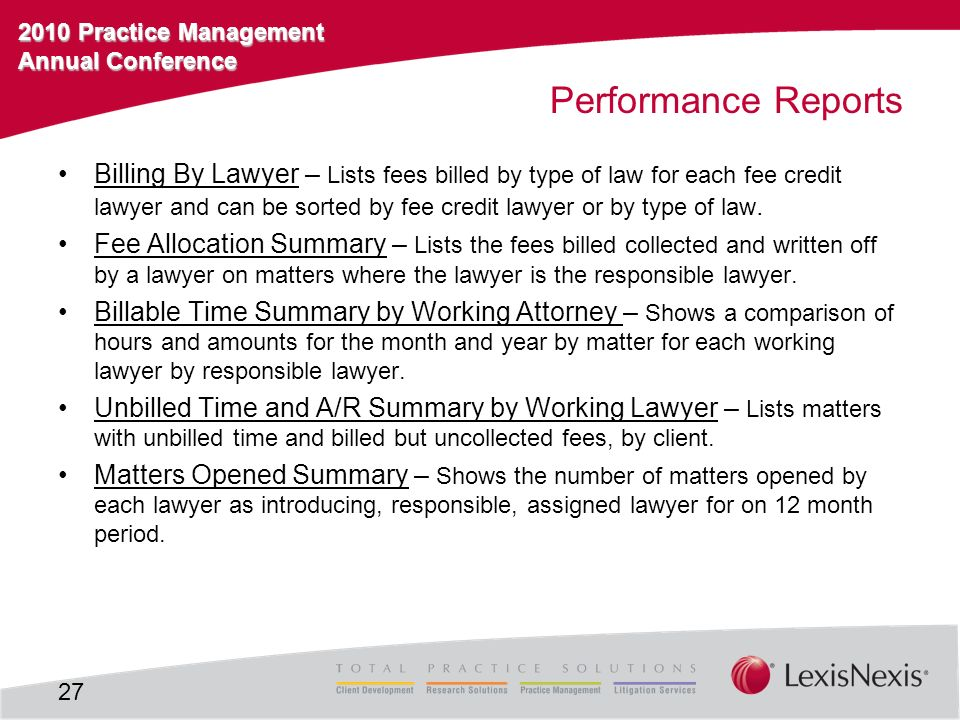 2010 Practice Management Annual Conference Performance Reports Billing By Lawyer – Lists fees billed by type of law for each fee credit lawyer and can