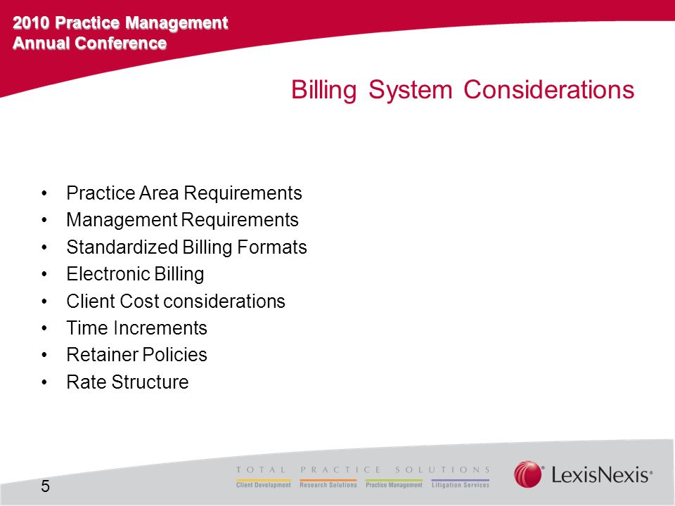 2010 Practice Management Annual Conference Billing System Considerations Practice Area Requirements Management Requirements Standardized Billing Forma