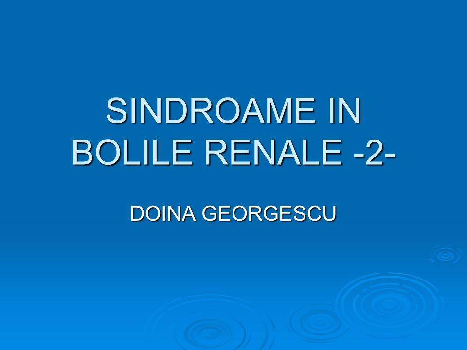 SINDROAME IN BOLILE RENALE -2- DOINA GEORGESCU