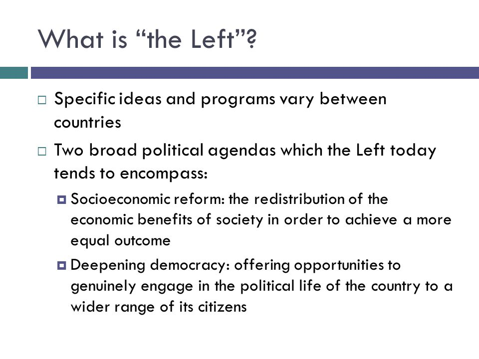 What is the Left.