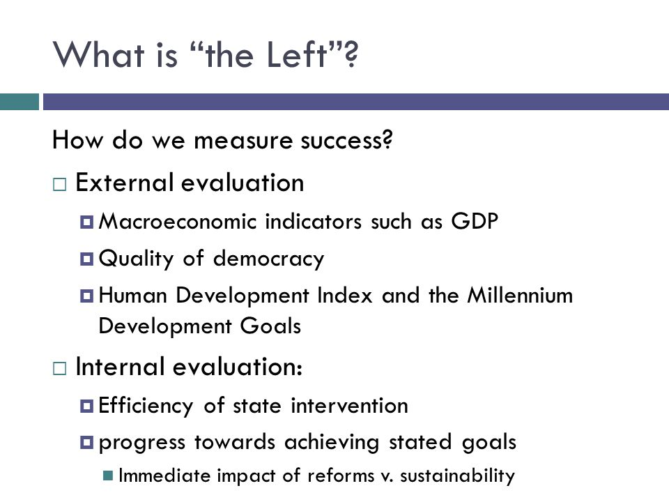 What is the Left. How do we measure success.