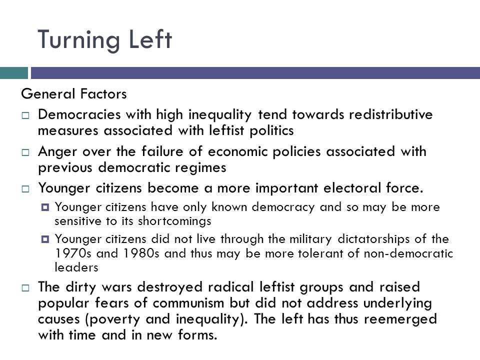 Turning Left: Brazils Path The Workers Party (PT) forms in 1980 as the voice of new unionism The PT does not participate in the behind-the-scenes dealing during the transition to democracy (1985) The PT organizes and wins local political positions Internal democracy Participatory governing structures